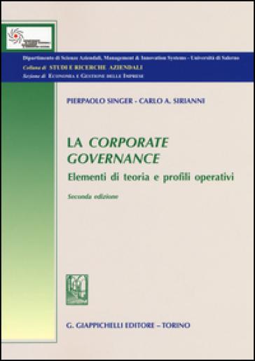 La corporate governance. Elementi di teoria e profili operativi - Pierpaolo Singer | Rochesterscifianimecon.com