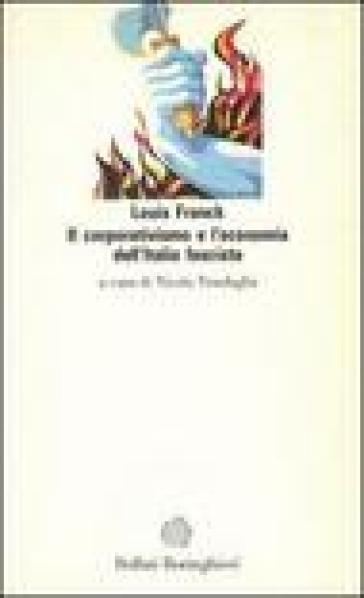 Il corporativismo e l'economia dell'Italia fascista - Louis Franck  