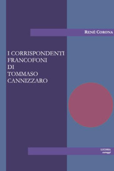 I corrispondenti francofoni di Tommaso Cannizzaro - René Corona  