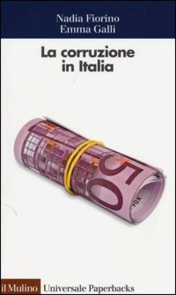La corruzione in Italia. Un'analisi economica - Nadia Fiorino pdf epub