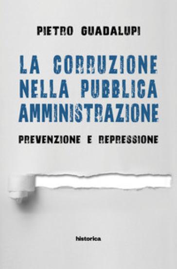La corruzione nella pubblica amministrazione. Prevenzione e repressione - Pietro Guadalupi | Kritjur.org