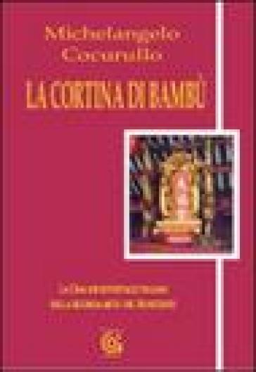 La cortina di bambù. La Cina nei reportages italiani della seconda metà del Novecento - Michelangelo Cocurullo |