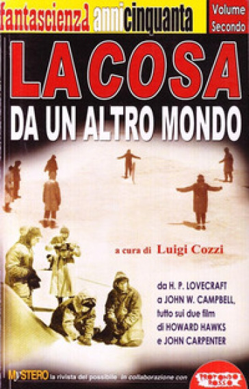 La cosa da un altro mondo. Da H. P. Lovecraft a John W. Campbell, tutto sui due film di Howard Hawks e John Carpenter