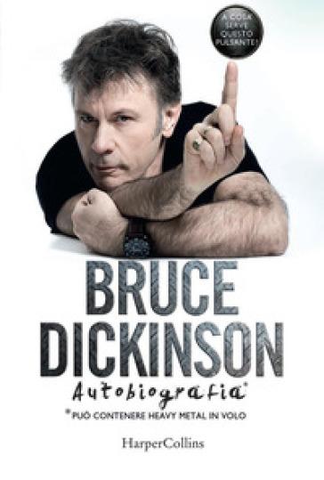 A cosa serve questo pulsante. Ediz. autografata - Bruce Dickinson | Thecosgala.com