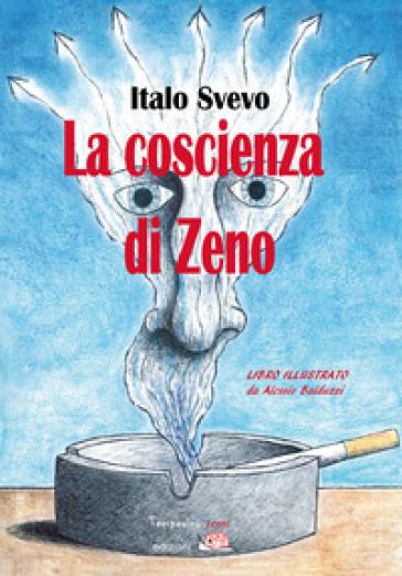 La coscienza di Zeno. Ediz. illustrata - Italo Svevo  