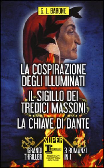 La cospirazione degli illuminati-Il sigillo dei tredici massoni-La chiave di Dante - G. L. Barone | Jonathanterrington.com