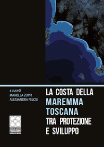 La costa della Maremma toscana tra protezione e sviluppo - M. Zoppi | Rochesterscifianimecon.com