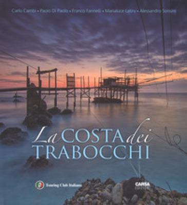 La costa dei Trabocchi. Ediz. italiana e inglese - Carlo Cambi |