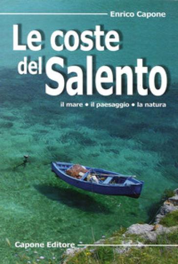 Le coste del Salento. Il mare «il paesaggio» la natura - Enrico Capone   Rochesterscifianimecon.com