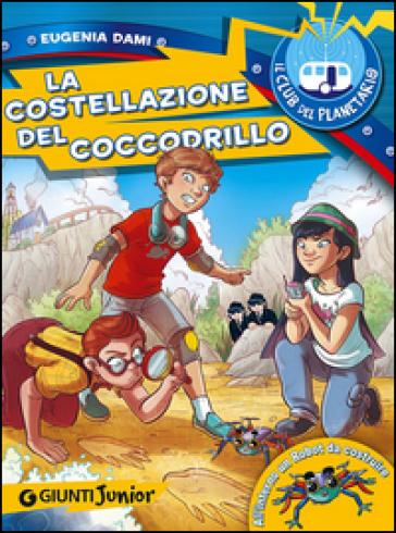 La costellazione del coccodrillo. Il Club del Planetario - Dami Eugenia  