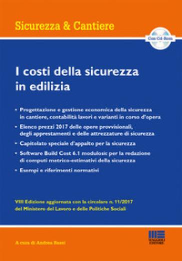 I costi della sicurezza in edilizia. Con CD-ROM - A. Bassi   Thecosgala.com