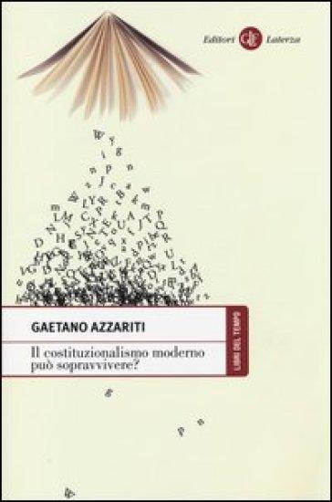 Il costituzionalismo moderno può sopravvivere? - Gaetano Azzariti |