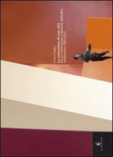 La costruzuione di una città. Enrico Giammatteo e Massimo Ballardini architetture (1995-2010). Ediz. italiana e inglese - Franco Zagari | Jonathanterrington.com