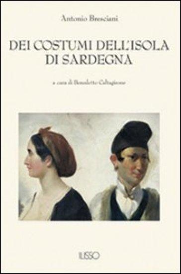 Dei costumi dell'isola di Sardegna - Antonio Bresciani   Kritjur.org
