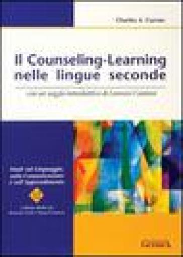 Il counseling-learning nelle lingue seconde - Charles A. Curran   Rochesterscifianimecon.com