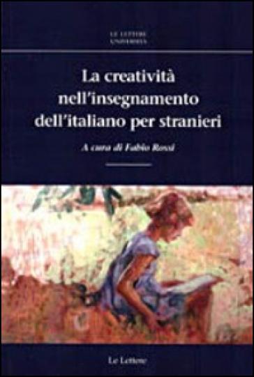 La creatività nell'insegnamento dell'italiano per stranieri - F. Rossi | Rochesterscifianimecon.com