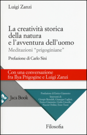 La creatività storica della natura e l'avventura dell'uomo. Meditazioni «prigoginiane» - Luigi Zanzi   Rochesterscifianimecon.com