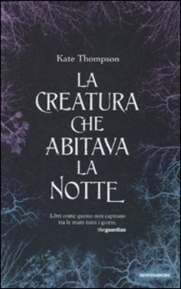 La creatura che abitava la notte - Kate Thompson | Rochesterscifianimecon.com