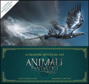 La creazione artistica del film Animali fantastici e dove trovarli. Ediz. illustrata - Dermot Power |