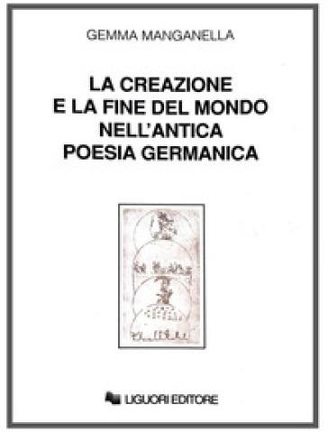 La creazione e la fine del mondo nell 39 antica poesia germanica gemma manganella libro - La finestra del mondo poesia ...