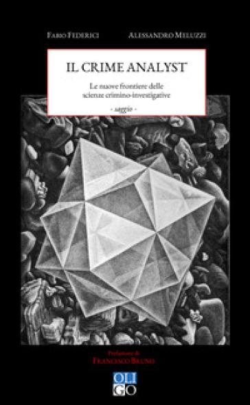Il crime analyst. Le nuove frontiere delle scienze investigative - Fabio Federici pdf epub
