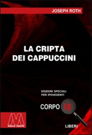 La cripta dei cappuccini. Ediz. per ipovedenti - Joseph Roth | Ericsfund.org
