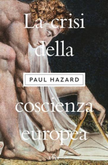 La crisi della coscienza europea - Paul Hazard |