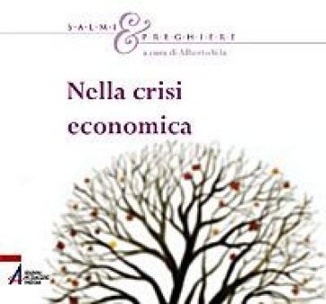 Nella crisi economica. Salmi e preghiere - Alberto Vela  