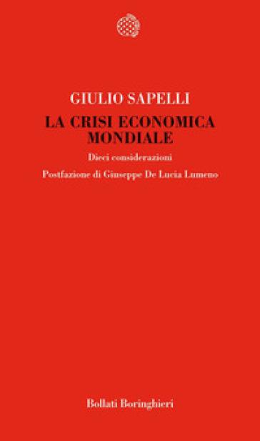La crisi economica mondiale. Dieci considerazioni - Giulio Sapelli |