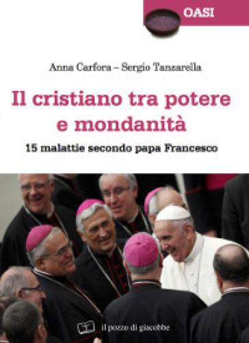 Il cristiano tra potere e mondanità. 15 malattie secondo papa Francesco - Anna Carfora   Kritjur.org