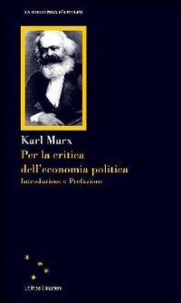 Per la critica dell'economia politica - Karl Marx | Thecosgala.com