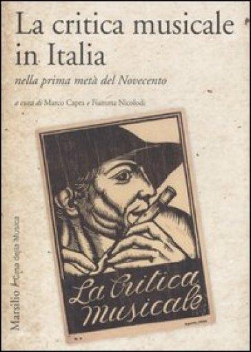 La critica musicale in Italia nella prima metà del Novecento. Atti del convegno di studi (Parma, 2008)