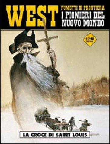 La croce di Saint Louis. West. I pionieri del nuovo mondo. 6. - Jean-François Charles | Ericsfund.org