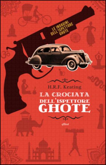 La crociata dell'ispettore Ghote - H. R. Keating |