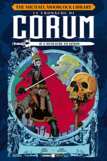 Le cronache di Corum. 1: Il cavaliere di spade - Mike Baron   Thecosgala.com