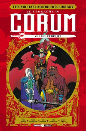 Le cronache di Corum. 3: Gli dei perduti - Mike Baron |