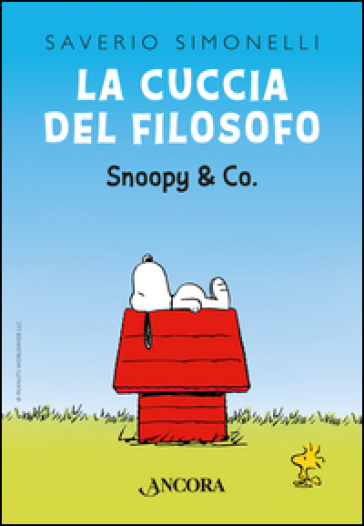 La cuccia del filosofo. Snoopy & Co. - Saverio Simonelli | Rochesterscifianimecon.com