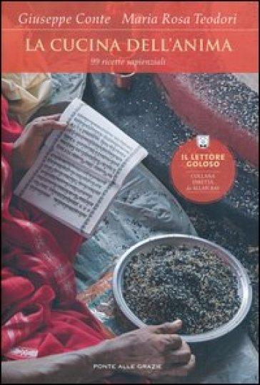 La cucina dell'anima. 99 ricette sapienziali - Giuseppe Conte |