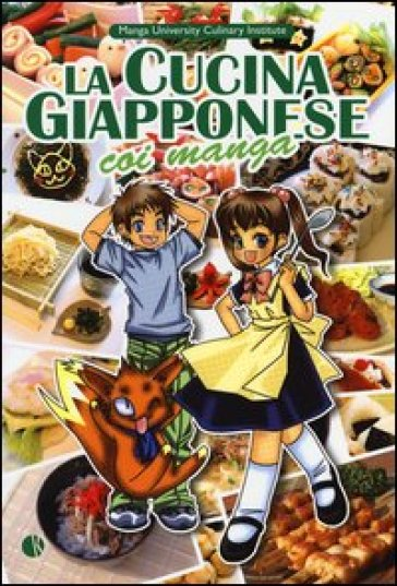 La cucina giapponese coi manga. Ediz. illustrata - Yoko Ishihara |