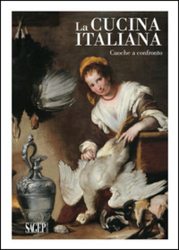 La cucina italiana. Cuoche a confronto - P. Boccardo   Ericsfund.org