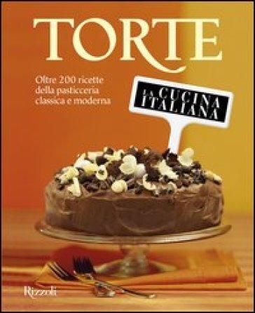La cucina italiana torte oltre 200 ricette della pasticceria classica e moderna libro - La cucina italiana ricette ...