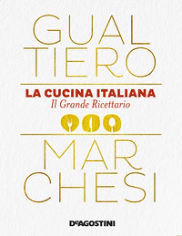 La cucina italiana. Il grande ricettario - Gualtiero Marchesi pdf epub