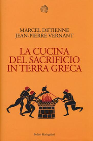 La cucina del sacrificio in terra greca - Marcel Detienne |