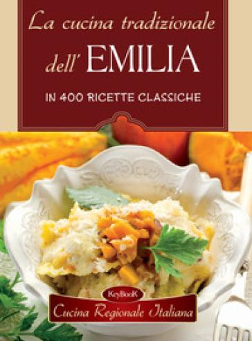 La cucina tradizionale dell'Emilia
