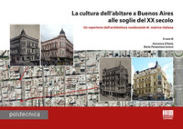 La cultura dell'abitare a Buenos Aires alle soglie del XX secolo - G. D'Amia | Rochesterscifianimecon.com