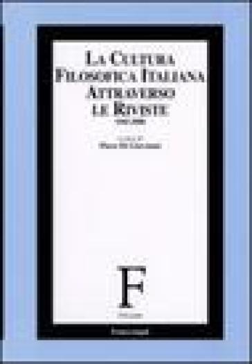La cultura filosofica italiana attraverso le riviste 1945-2000 - P. Di Giovanni |