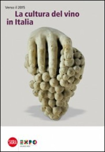 La cultura del vino in Italia. Verso il 2015 - M. Montanari |