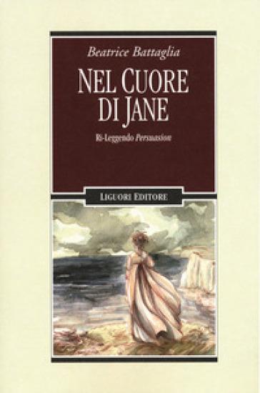 Nel cuore di Jane ri-leggendo Persuasion - Beatrice Battaglia |
