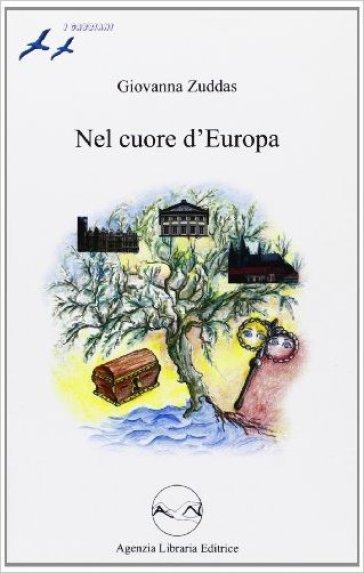 Nel cuore d'Europa. Per le Scuole superiori - Giovanna Zuddas | Jonathanterrington.com