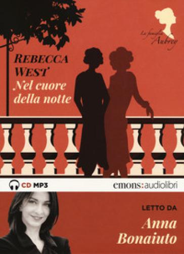 Nel cuore della notte. La famiglia Aubrey letto da Anna Bonaiuto. 2. - Rebecca West | Kritjur.org